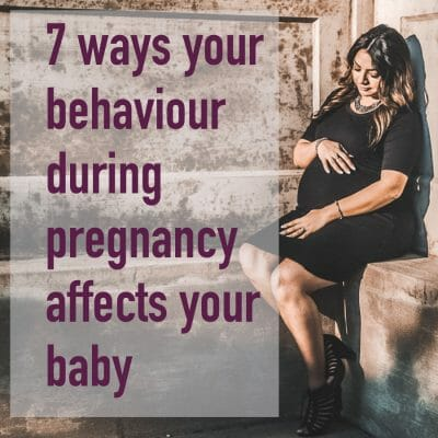 7 ways that behaviour during pregnancy affects your baby