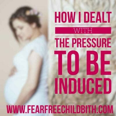 How I dealt with the pressure to be induced