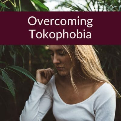 Overcoming Tokophobia: it IS possible!