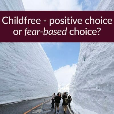 Childfree: positive choice or fear-based choice?