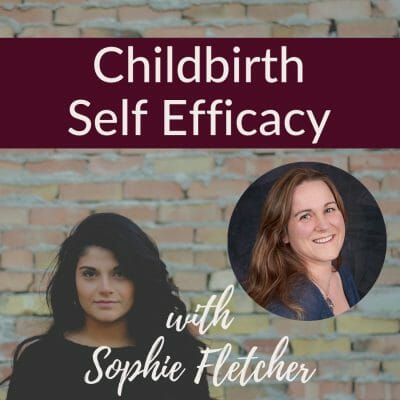 Childbirth Self Efficacy with Sophie Fletcher