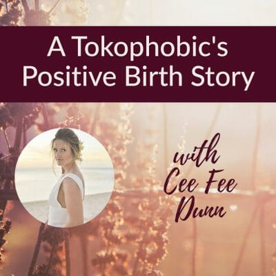 A tokophobia birth story; Cee Fee's Positive Birth