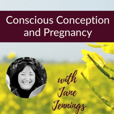 Conscious Conception and Pregnancy, with Jane Jennings