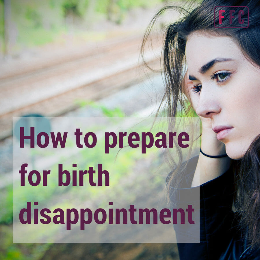 How to prepare for birth disappointment