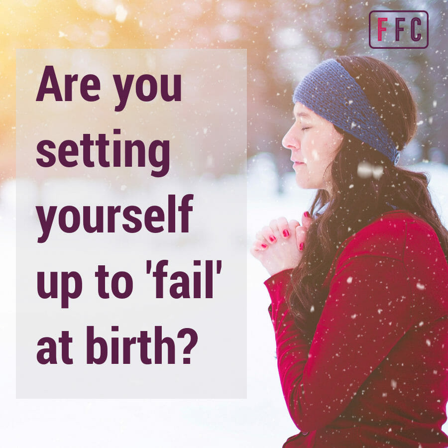 Are you setting yourself up to 'fail' at birth?