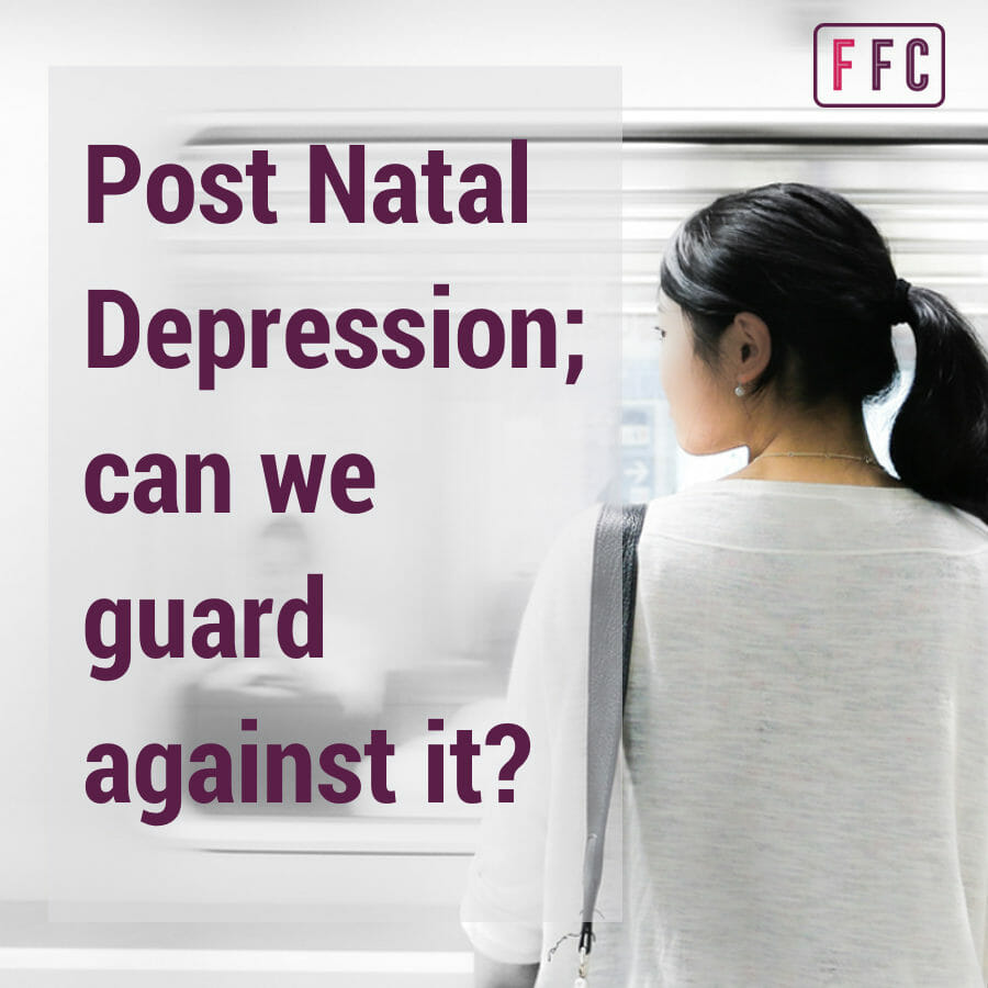 Post Natal Depression – can we guard against it?