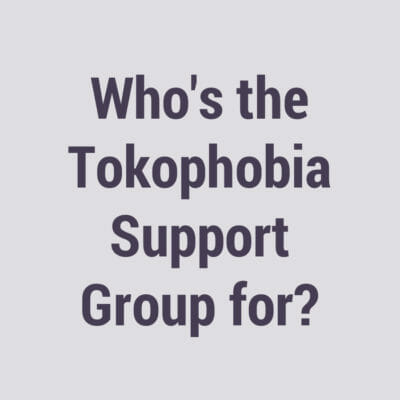 Who's the Tokophobia Support Group for?