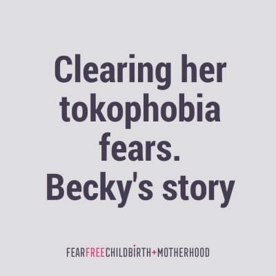 Clearing her tokophobia fears. Becky's story